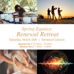 Spring Equinox Renewal Retreat -  Saturday, March 20th, 2021